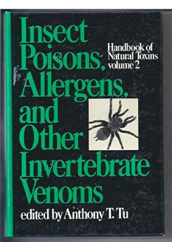 9780824772079: 2: Insect Poisons, Allergens, and Other Invertebrate Venoms (Handbook of Natural Toxins)