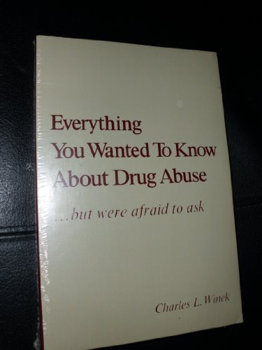 9780824772147: Everything You Wanted to Know About Drug Abuse but Were Afraid to Ask