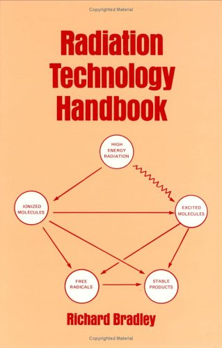 Radiation Technology Handbook (0824772172) by Richard Bradley