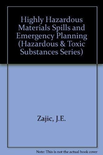 Highly Hazardous Materials Spills And Emergency Planning (Hazardous & Toxic Substances Series)