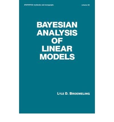 9780824772307: Bayesian Analysis of Linear Models (Statistics: Textbooks & Monographs)