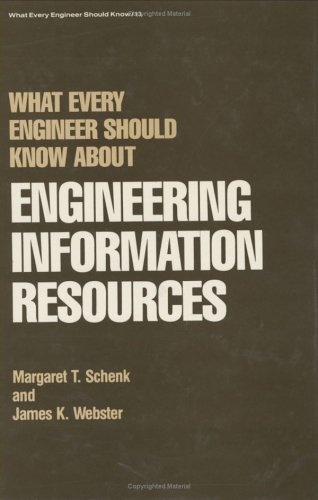 What Every Engineer Should Know About Engineering Information Resources (Hardback): Margaret T. ...