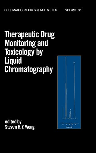 Therapeutic Drug Monitoring and Toxicology by Liquid Chromatography (Chromatographic Science Series...
