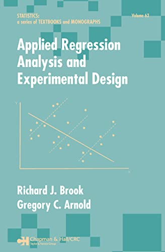 Applied Regression Analysis And Experimental Design (Statistics: Textbooks & Monographs)