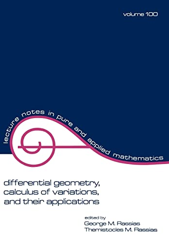 Differential Geometry, Calculus of Variations, and Their: Rassias, George M.,