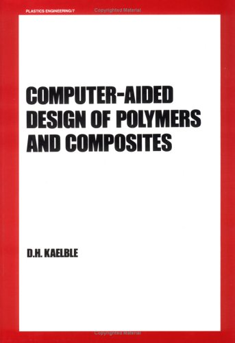 Computer Aided Design Of Polymers And Composites (Hb)