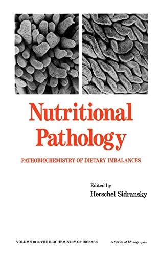 9780824773038: Nutritional Pathology: Pathobiochemistry of Dietary Imbalances (Biochemistry of Disease)
