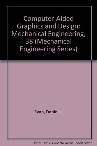 Computer-Aided Graphics and Design (Mechanical Engineering): Daniel L. Ryan