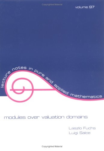 Modules over Valuation Rings (Lecture Notes in: Fuchs, Laszlo, Salce,