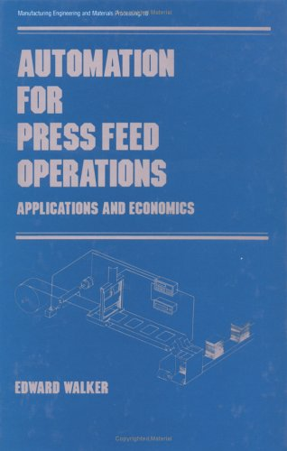 9780824773502: Automation for Press Feed Operations: Applications and Economics (Manufacturing Engineering and Materials Processing)