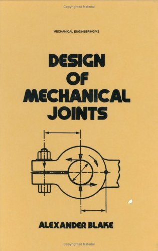 9780824773519: Design of Mechanical Joints: Mechanical Engineering, Vol 43