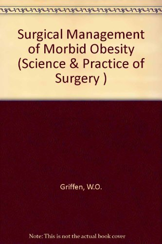 Surgical Management of Morbid Obesity (Science and: Ward O. Griffen