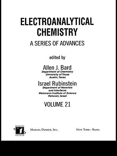 Electroanalytical Chemistry: A Series of Advances: Volume 21: Rubinstein, Israel