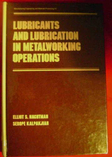9780824774011: Lubricants and Lubrication in Metalworking Operations (Manufacturing Engineering and Materials Processing)
