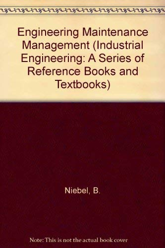 9780824774028: Engineering Maintenance Management (Industrial Engineering: A Series of Reference Books and Textbooks)