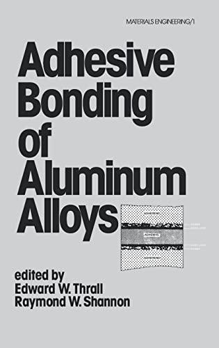 9780824774059: Adhesive Bonding of Aluminum Alloys (Materials Engineering Series)