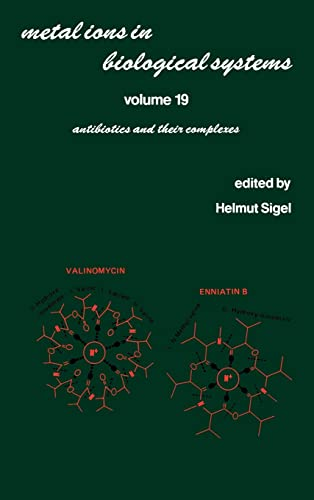 Metal Ions in Biological Systems: Antibiotics and Their Complexes: Sigel, Helmut