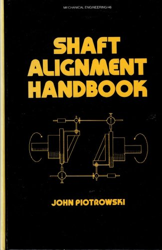 Shaft Alignment Handbook (Mechanical Engineering): Piotrowski, John