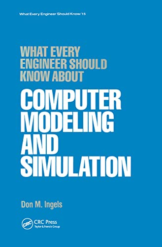 9780824774448: What Every Engineer Should Know about Computer Modeling and Simulation