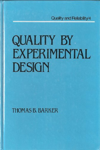 9780824774516: Quality by Experimental Design (Quality and Reliability)
