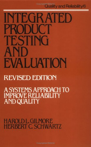 Integrated Product Testing and Evaluation: A System Approach to Improve Reliability and Quality (...