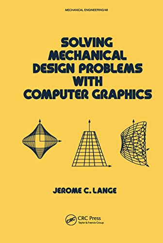 9780824774790: Solving Mechanical Design Problems with Computer Graphics (Mechanical Engineering)