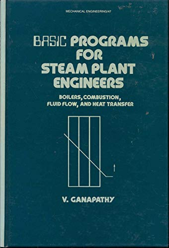 9780824774899: Basic Programs for Steam Plant Engineers: Boilers, Combustion, Fluid Flow and Heat Transfer (Mechanical Engineering)