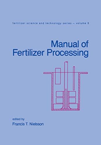 Manual of Fertilizer Processing (Hardback): F. T. Nielsson