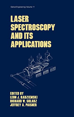 9780824775254: Laser Spectroscopy and its Applications (Optical Science and Engineering)