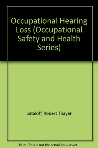 9780824775285: Occupational Hearing Loss (Occupational Safety & Health)