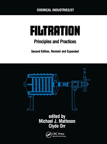 9780824775827: Filtration: Principles and Practices, Second Edition, Revised and Expanded (Chemical Industries)