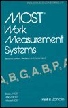 9780824776046: Most Work Measurement Systems: Basic Most, Mini Most, Maxi Most (INDUSTRIAL ENGINEERING)