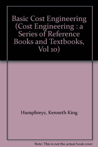 9780824776305: Basic Cost Engineering (Cost Engineering : a Series of Reference Books and Textbooks, Vol 10)