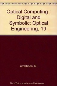 9780824776442: Optical Computing (Optical Science and Engineering)