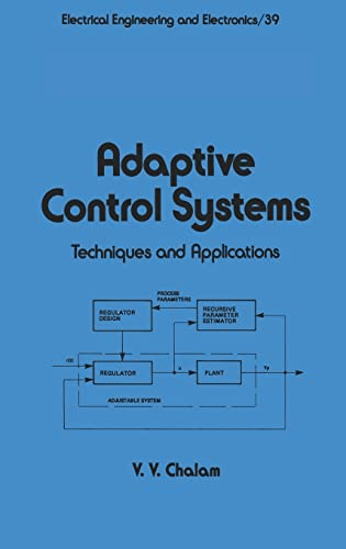 9780824776503: Adaptive Control Systems: Techniques and Applications (Electrical and Computer Engineering)