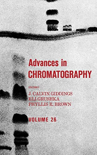9780824776640: Advances in Chromatography: Volume 26: v. 26