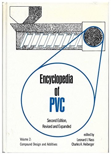 9780824776954: Encyclopedia of PVC, Second Edition: Compound Design and Additives - Volume 2 of 4 (Print)