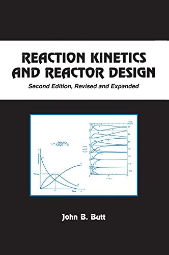Reaction Kinetics and Reactor Design: Butt, John B.