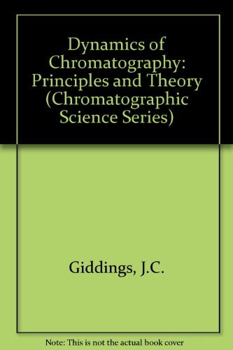 9780824777449: Dynamics of Chromatography (Chromatographic Science Series)