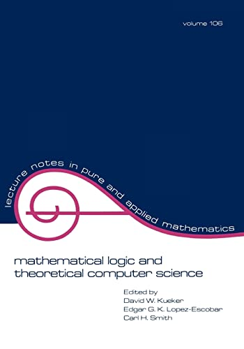 Mathematical Logic and Theoretical Computer Science (Lecture: Kueker