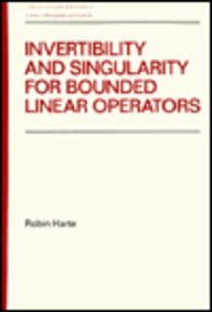 Invertibility and Singularity for Bounded Linear Operators.: HARTE, Robin.