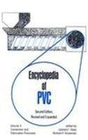 Encyclopedia of PVC, Second Edition: Conversion and Fabrication Processes - Volume 4 of 4 (Print): ...