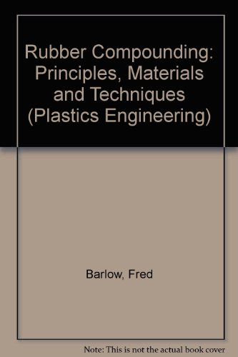 9780824778514: Rubber Compounding: Principles, Materials, and Techniques (Plastics Engineering Series, No 20)