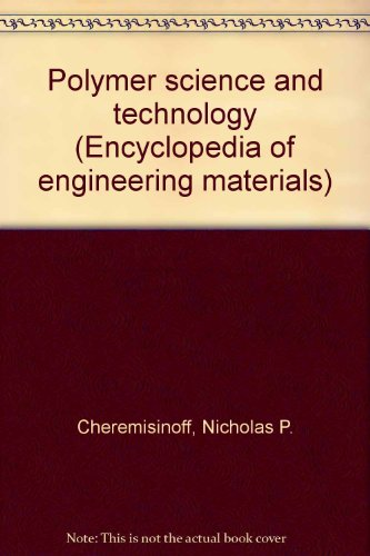 Encyclopedia Of Engineering Materials Part A : Polymer Science And Techno Logy Volume 1 (Hb)