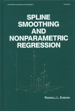 9780824778699: Spline Smoothing and Nonparametric Regression (STATISTICS, A SERIES OF TEXTBOOKS AND MONOGRAPHS)