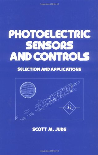 Photoelectric Sensors and Controls: Selection and Application: Juds, Scott