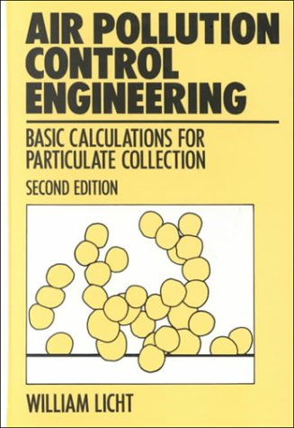 9780824778989: Air Pollution Control Engineering: Basic Calculations for Particulate Collection, Second Edition