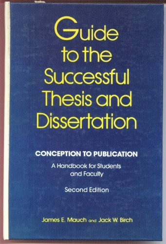 9780824779061: Guide to the Successful Thesis and Dissertation: Conception to Publication - A Handbook for Students and Faculty (Books in Library and Information Science Series)