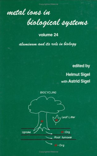 9780824779320: Metal Ions in Biological Systems: Volume 24: Aluminum and its Role in Biology