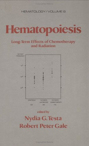 9780824779382: Hematopoiesis: Long-term Effects of Chemotherapy and Radiation (Hematology)